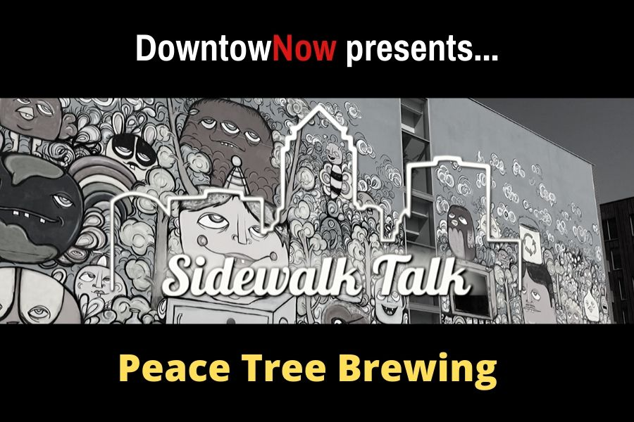 Sidewalk Talk Episode 1 – Peace Tree Brewing