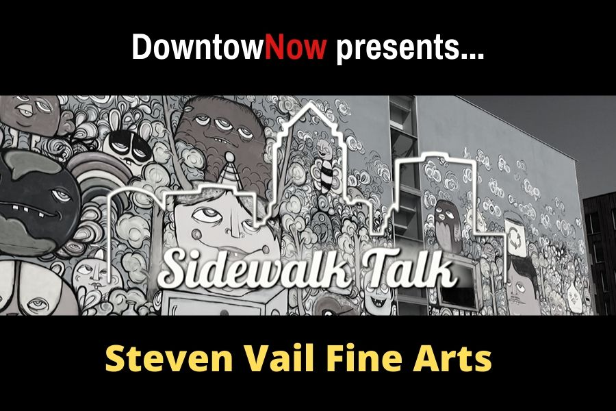 Sidewalk Talk Episode 3 – Steven Vail Fine Arts