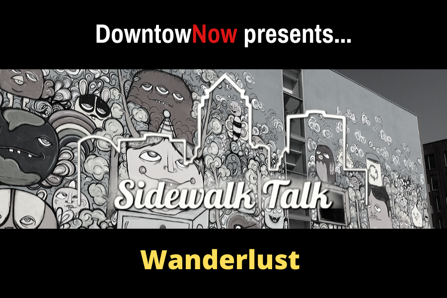 Sidewalk Talk Episode 15 – Wanderlust