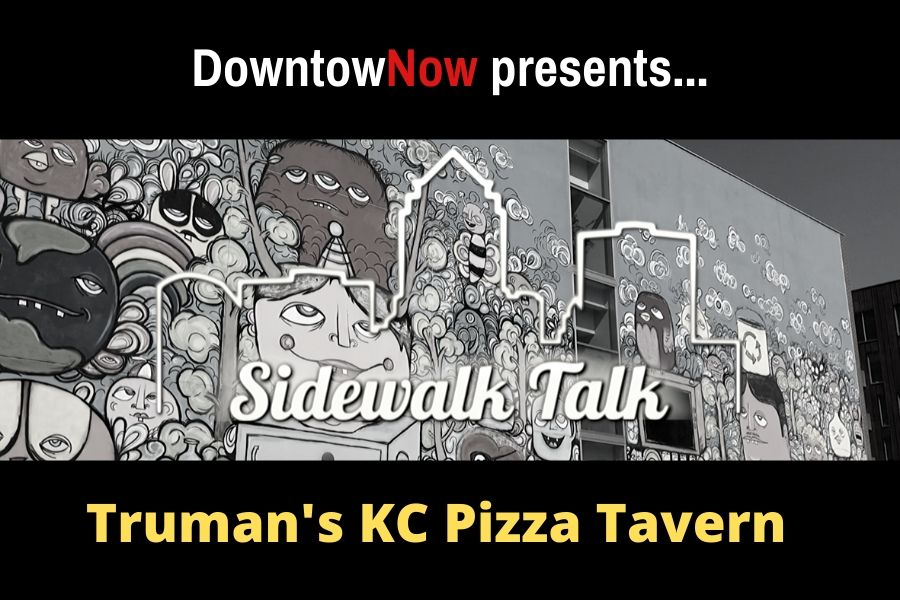 Sidewalk Talk Episode 16 – Truman's KC Pizza Tavern