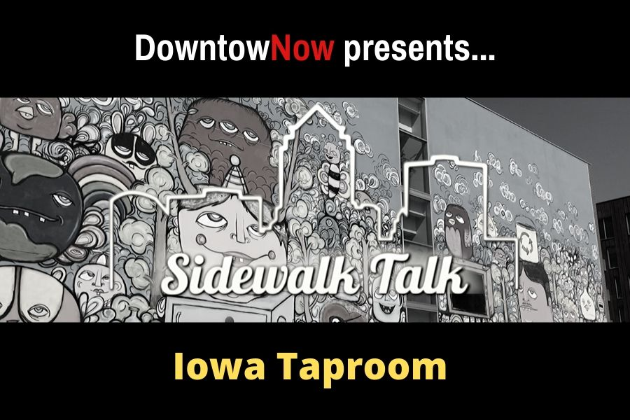 Sidewalk Talk Episode 17 – Iowa Taproom