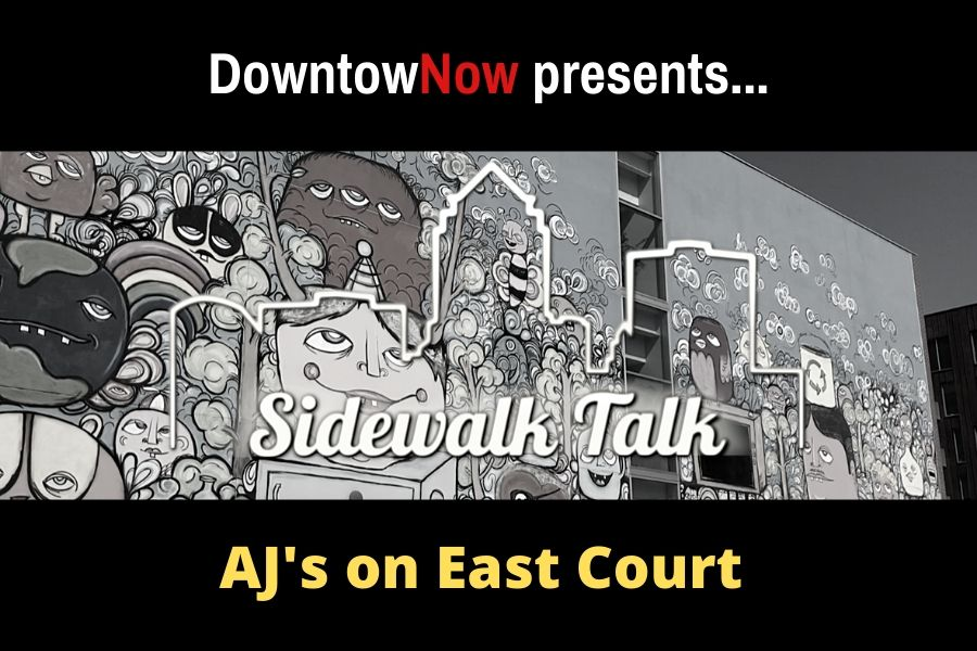 Sidewalk Talk Episode 22 – AJ's on East Court